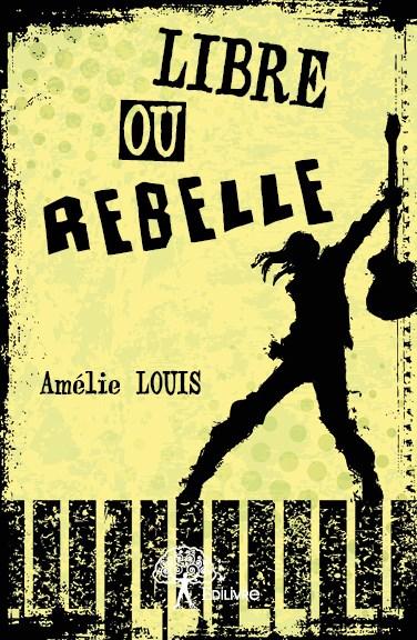 Libre ou rebelle 1ere couv